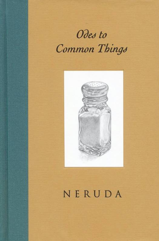 Neruda - Odes to Common Things Simple Living Book